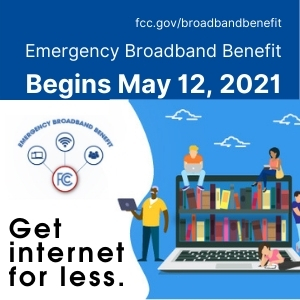 Get Internet for Less Begins May 12 with the emergency broadband benefit